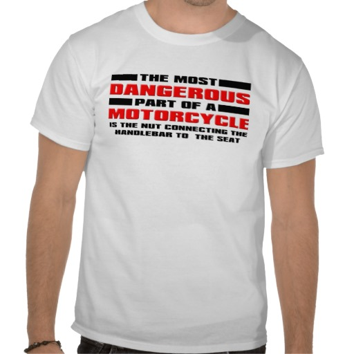 bikes are dangerous t shirt